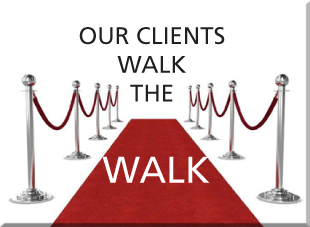 Our Clients Walk the Walk
